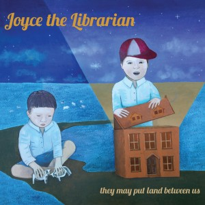Album | Joyce The Librarian – They May Put Land Between Us