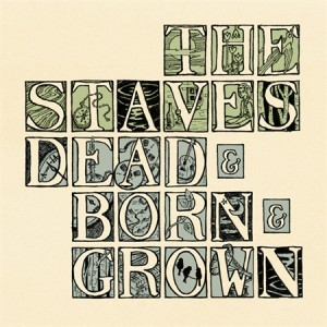 Album | The Staves &#8211; Dead &amp; Born &amp; Grown