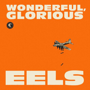 Album | Eels – Wonderful, Glorious