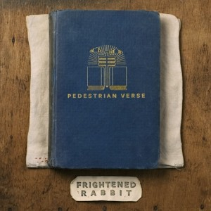 Album | Frightened Rabbit – Pedestrian Verse