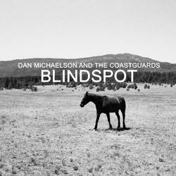 Dan Michaelson and The Coastguards – Blindspot